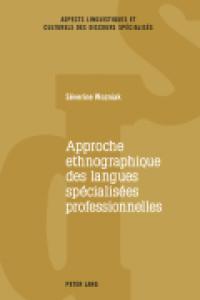 couverture de l'ouvrage Séverine Wozniak, Approche ethnographique des langues spécialisées professionnelles